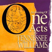 An Evening of Tennessee Williams One Acts