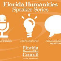 Florida Humanities Speaker Series - March 8, 2018