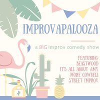 Improvapalooza - a BIG improv comedy show
