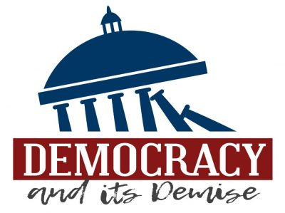 Democracy and its Demise