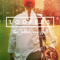 Loopers: The Caddie's Long Walk film
