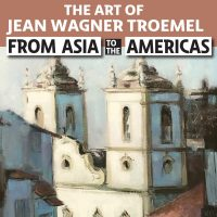 From Asia to the Americas: the Art of Jean Wagner Troemel