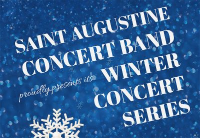 Saint Augustine Concert Band Winter Concert Series...