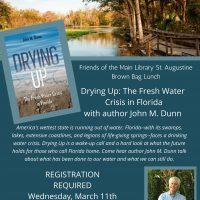 Drying Up: Florida's Fresh Water Crisis-author John M. Dunn