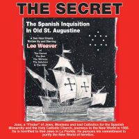 """""""The Secret"""" - The Spanish Inquisition in Old Florida"""