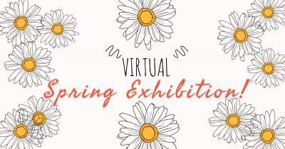 CALL TO ARTISTS - Virtual Spring Exhibiiton