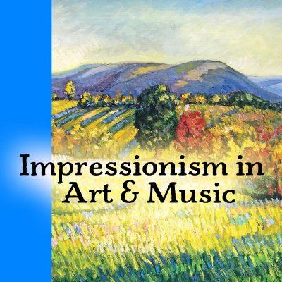 Impressionism in Art & Music