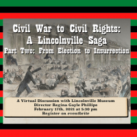 Lincolnville Museum presents Civil War to Civil Rights: Election to Insurrection