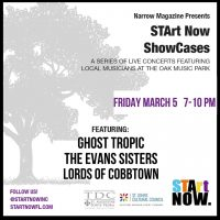 STArt Now Narrow Nights Showcase: Ghost Tropic, The Evans Sisters, and Lords of Cobbtown