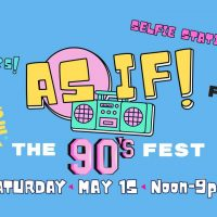 AS IF! The 90s Fest | May 15, 2021