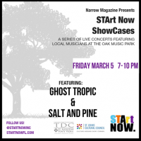 STArt Now Narrow Nights Showcase: Ghost Tropic + Salt & Pine