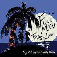 Full Moon Friday Luau