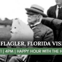 Virtual Happy Hour with the Historian: Henry Flagler, Florida Visionary