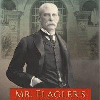 "200th Anniversary Book Club: ""Mr. Flagler's St. Augustine"" by Thomas Graham"