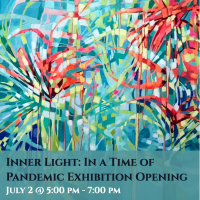Inner Light: In a Time of Pandemic Exhibit Opening