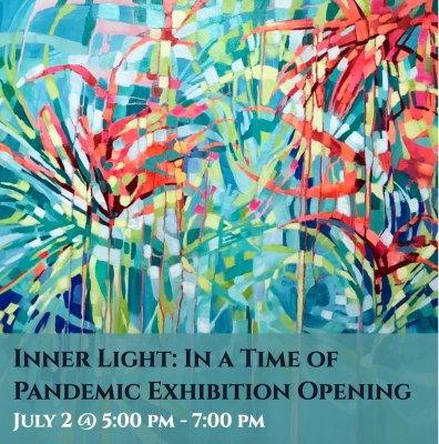 Inner Light: In a Time of Pandemic Exhibit Opening...