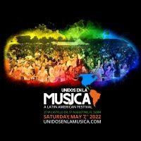Unidos en la Música: A Latin American Festival   MAY 7, 2022