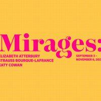 Exhibition Walkthrough + Opening Reception: Mirages