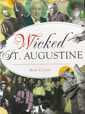"""""""Wicked St. Augustine"""" by Ann Colby"""
