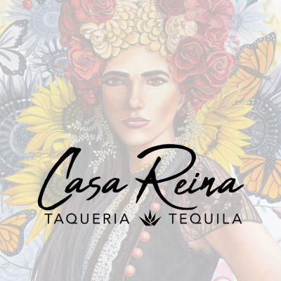 Casa Reina Taqueria • Tequila